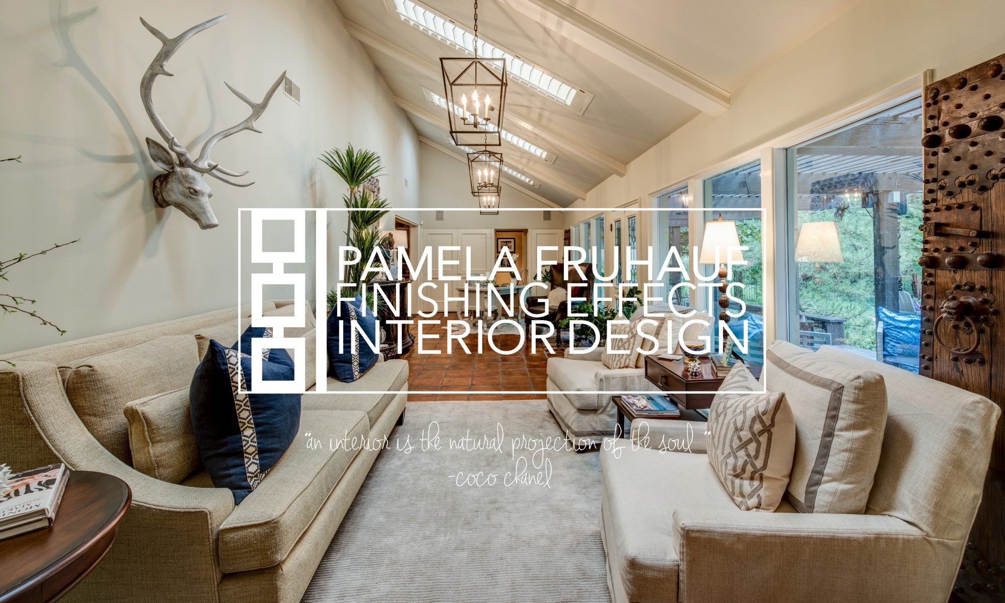 Pam Fruhauf Interior Design An interior is the natural projection
